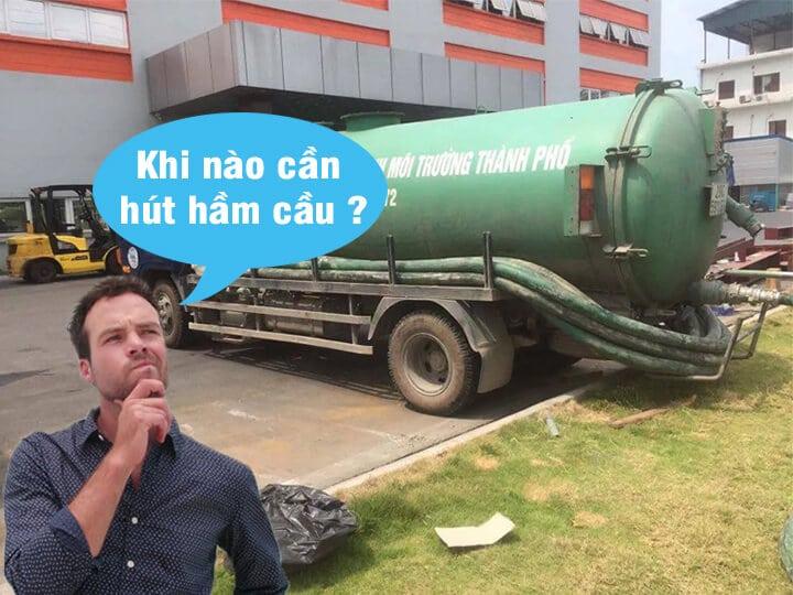 Khi nào cần dịch vụ hút hầm cầu